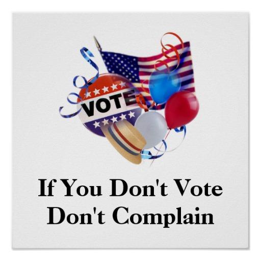 dont vote dont complain
